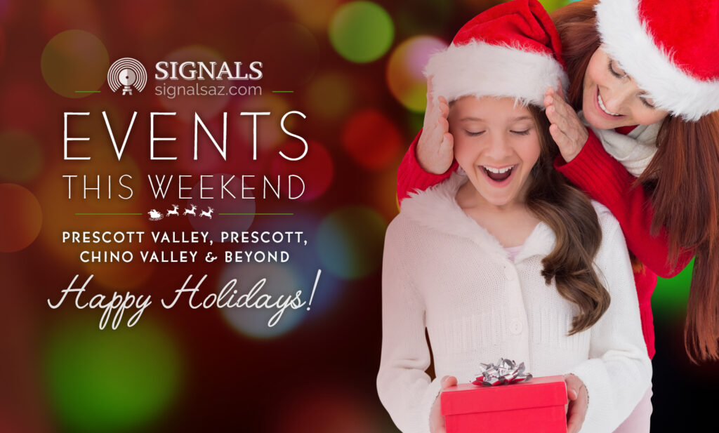 Events This Weekend in Prescott Valley, Prescott, Chino Valley, and Beyond – December 25th, 26th, & 27th
