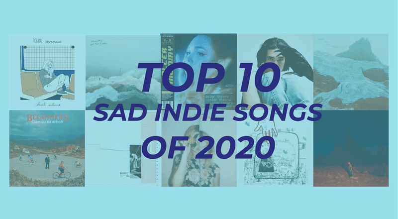 The top 10 sad indie songs of 2020