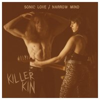 "Killer Kin's vinyl debut ""Sonic Love"" b/w ""Narrow Mind"" – limited to 300 hand-numbered on solid red vinyl."