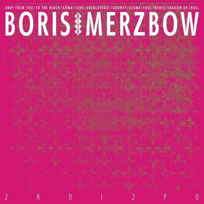 Album Review: Boris & Merzbow – 2R0I2P0