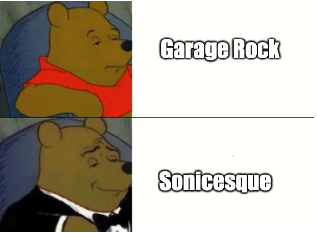 Doesn't apply to all garage rock but a lot