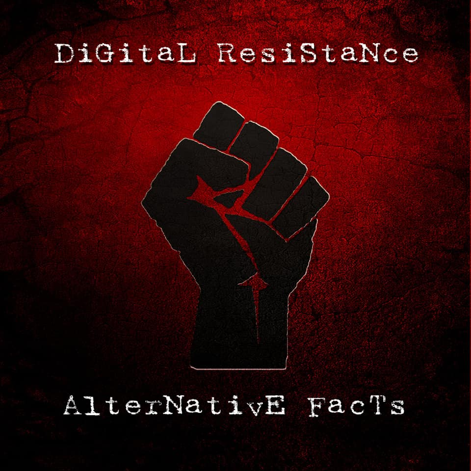 Digital Resistance and Alternative Facts — interview and album review