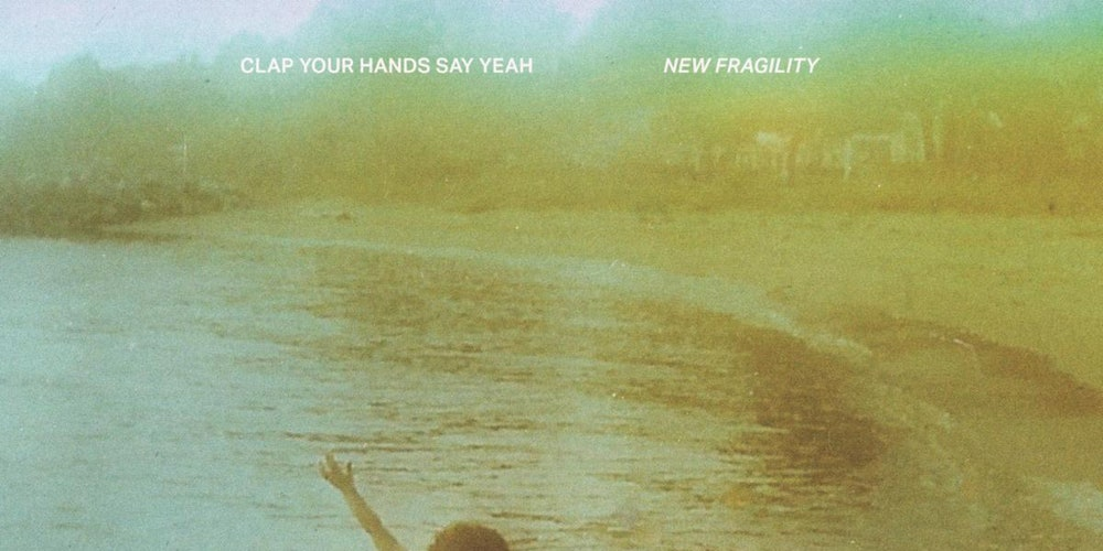 Clap Your Hands Say Yeah: New Fragility Album Review