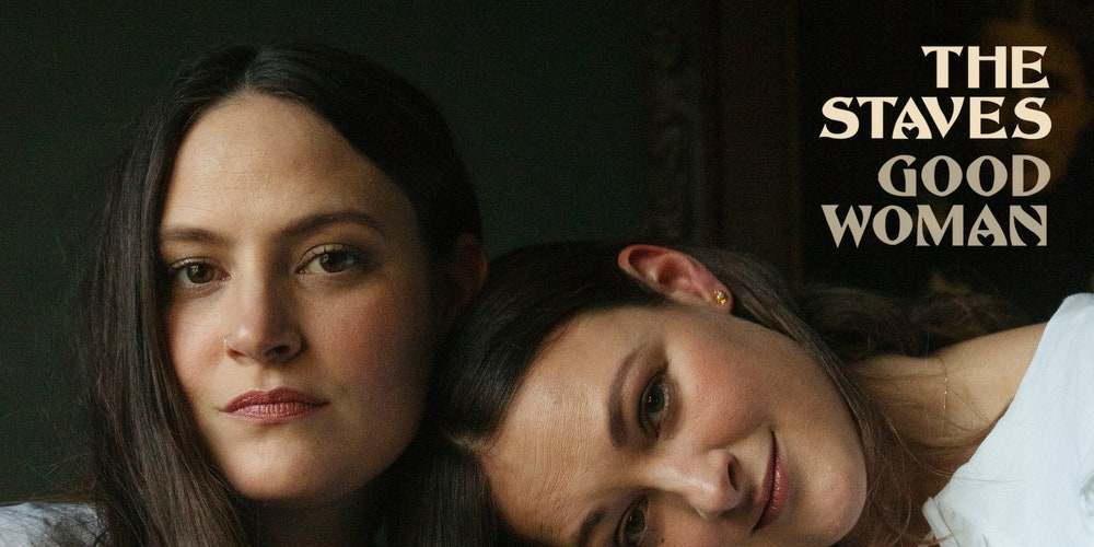 The Staves: Good Woman Album Review