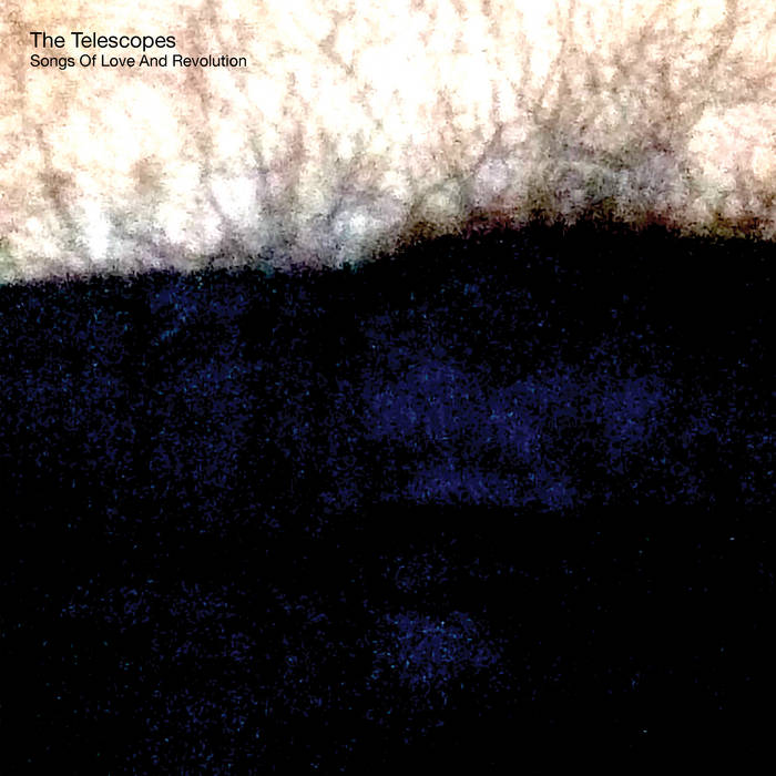 Album Review: The Telescopes – Songs of Love and Revolution