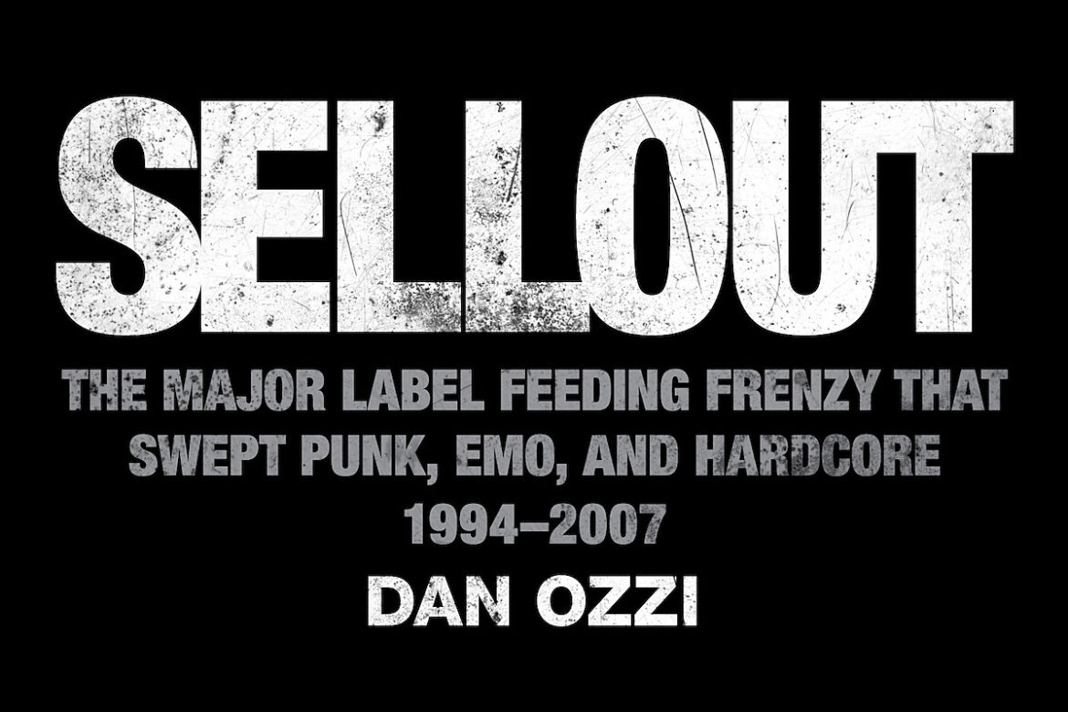 Dan Ozzi releasing new book 'SELLOUT' on 11 punk bands' major label debuts