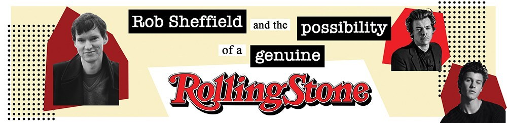 Rob Sheffield and the possibility for a genuine Rolling Stone // The Observer