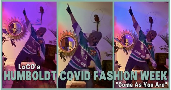 HUMBOLDT COVID FASHION WEEK: Psych Yourself Up for LoCO's Next Dumb Contest! Strut Your Stuff and Win! Win! Win! | Lost Coast Outpost