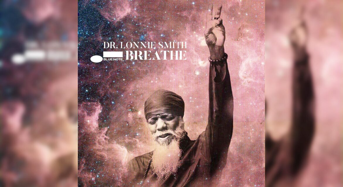 New music includes Dr. Lonnie Smith's 'Breathe'