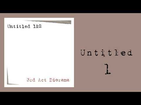 3rd Act Diorama-Untitled 1&2. Pls give this garage-math-rock-demo thing a listen. Constructive criticism is welcome.