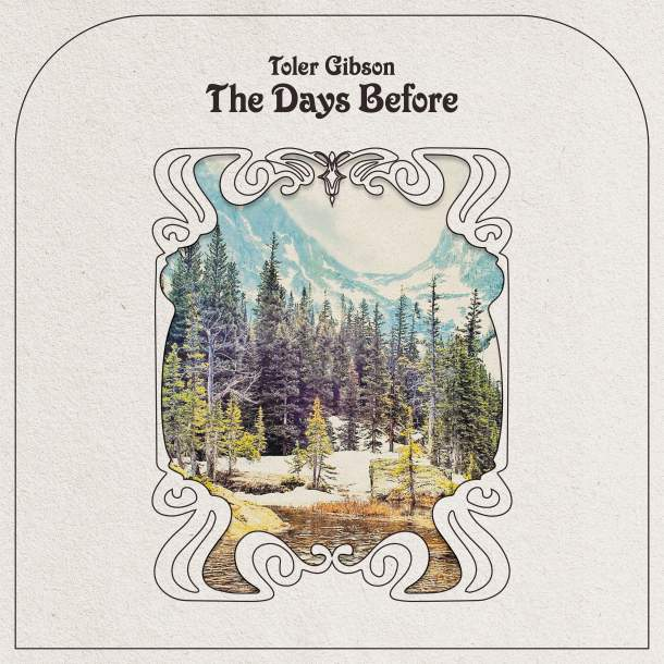 TOLER GIBSON TO RELEASE THE DAYS BEFORE