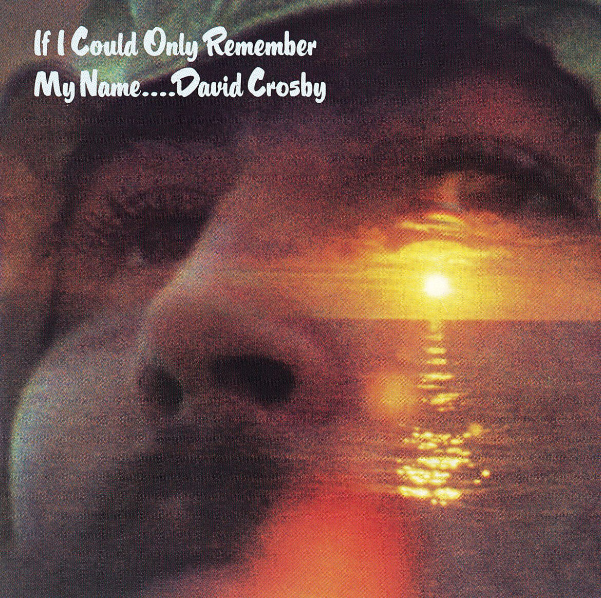 David Crosby's 'If I Could Only Remember My Name' – his most definitive album turns 50