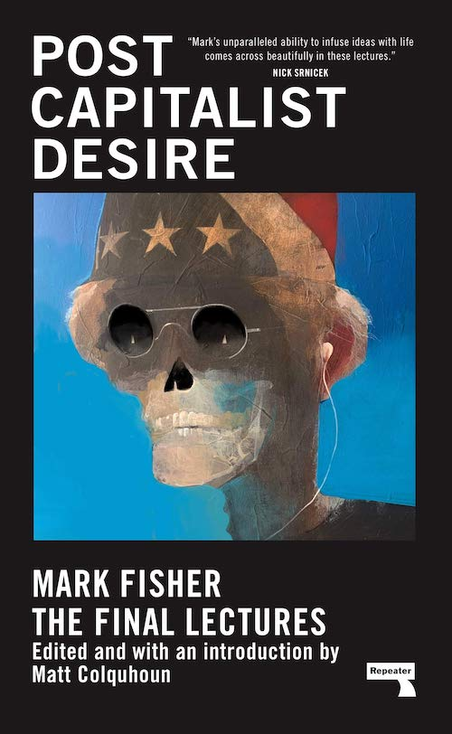 On the Legacy of Mark Fisher