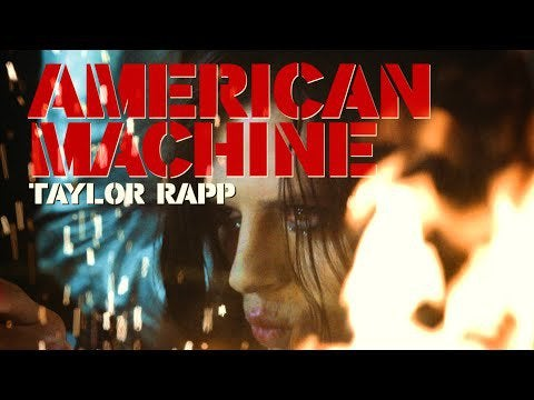 Taylor Rapp – American Machine (Official Music Video)