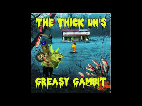 The Thick Un's – Reckless Rider – Greasy Gambit