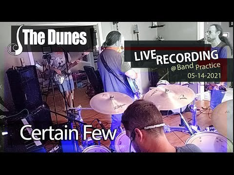 The Dunes – Certain Few – Live at band practice!