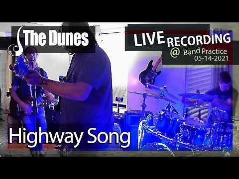 The Dunes – Highway Song – LIVE RECORDING at band practice – 05/14/2021!