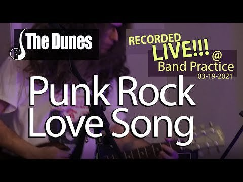 The Dunes – Punk Rock Love Song – Live Recording @ Band Practice
