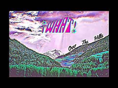 ¡What! – Over The Hills (2020)