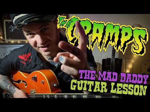The Cramps – Easy Guitar Lesson [With Tabs] – The Mad Daddy
